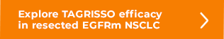 Explore TAGRISSO efficacy in resected EGFRm NSCLC