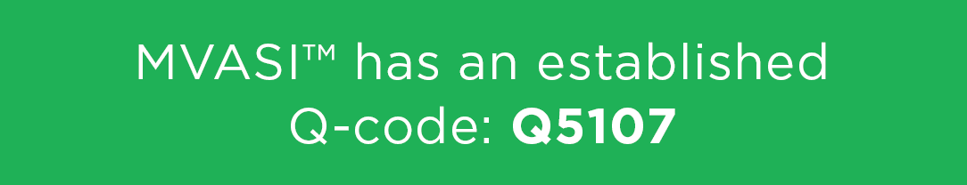 MVASI™ has an established Q-code: Q5107